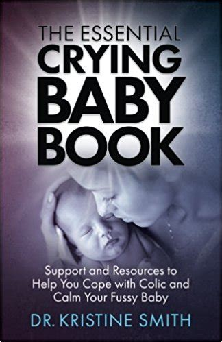 the essential baby book support and resources to help you cope with colic and calm your fussy baby books non fiction book reviews history business self help
