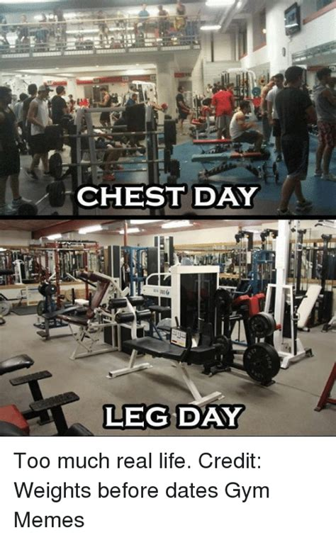 Chest Day Leg Day Too Much Real Life Credit Weights Before Day Real