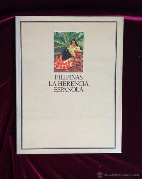 libro filipinas espaola filipinas la herencia espa 241 ola carlos quirin comprar libros de geograf 237 a y viajes en