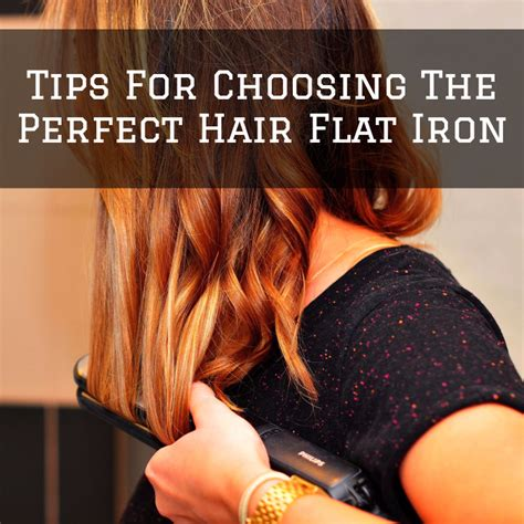 4 Tips On Choosing The Best Hair Styling Tools by Tips For Choosing The Best Hair Flat Iron The Style