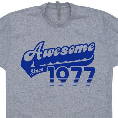 Tshirt Viol Nc Product Years Name 1977 t shirts 40th birthday t shirts awesome since 1977