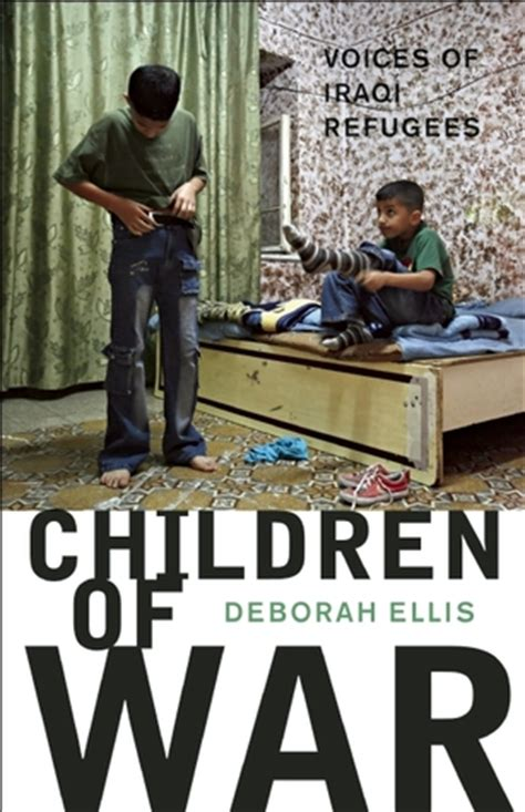 Children Of War Voices Of Iraqi Refugees By Deborah Ellis