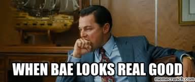 when bae looks real good