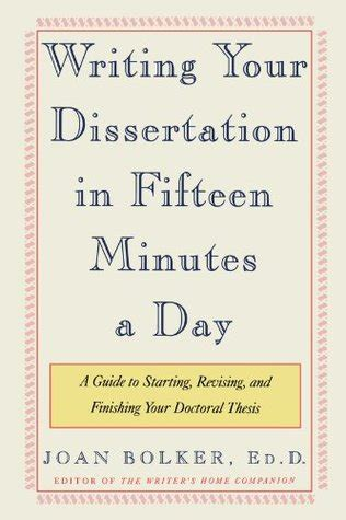 joan bolker writing your dissertation write your dissertation in fifteen minutes a day by joan