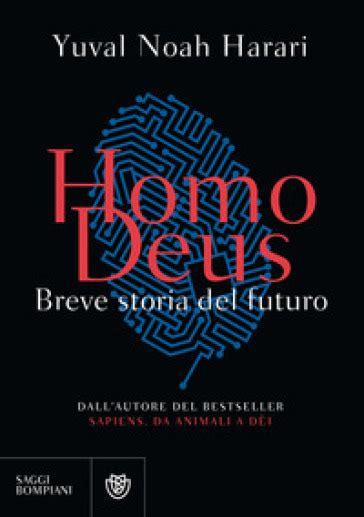 libro homo deus breve cosa dobbiamo aspettarci dal futuro leggiamolo nel libro di yuval noah harari io donna