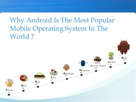 most popular android why android is the most popular mobile operating system in the world