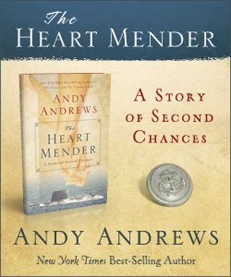 the heart mender the heart mender from new york times bestselling author andy andrews