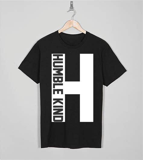 T Shirt Kaos Work Stay Humble In Black stay humble box humble clothing