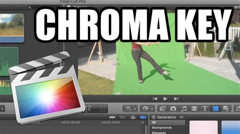 final cut pro chroma key final cut pro x 24 chroma keying youtube
