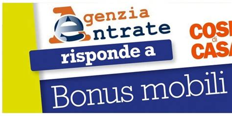 agenzia entrate bonus mobili bonus mobili 2013 l agenzia delle entrate risponde cose