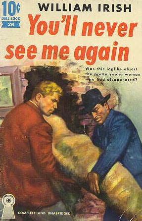 you never see me coming books you ll never see me again by cornell woolrich