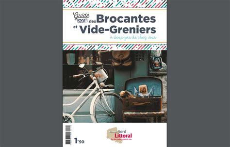 Brocantes Dans Le Nord Pas De Calais by Guide Des Brocantes Et Vides Greniers En Nord Pas De
