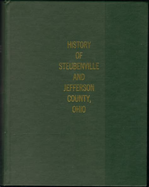 Jefferson County Ohio Records History Of Steubenville And Jefferson County Ohio 1910 By Joseph B Doyle Genealogy