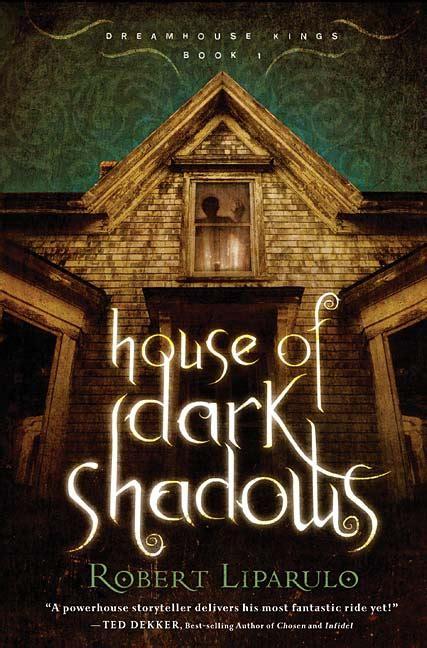 house of shadows movie book 1 house of dark shadows dreamhouse kings