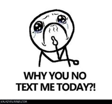 Why You No Love Me Meme - 1000 images about ignoring people funny ecards on