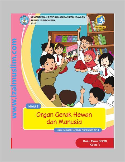 Buku Siswa Sd Mi Kelas 6 Tema 9 Menjelajah Angkasa Luar buku guru dan siswa tematik kurikulum 2013 kelas 5 sd mi