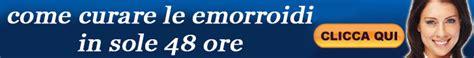 emorroidi interne sanguinanti come curarle emorroidi interne externe rimedi naturali cura sintomi