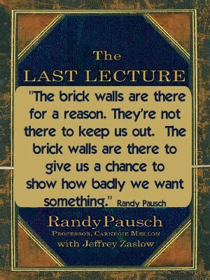 The Last Lecture Book Report by Randy Pausch Last Lecture Quotes Quotesgram