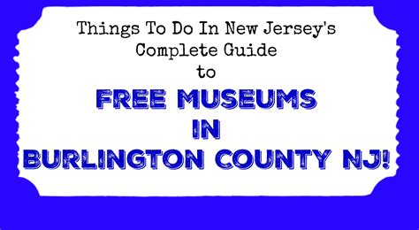 Burlington County Nj Records Free Museums In Burlington County Nj Things To Do In New Jersey