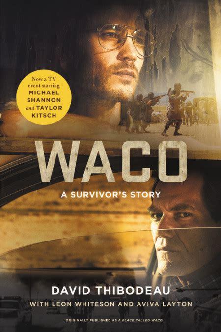 waco a survivor s story books waco by david thibodeau hachette book