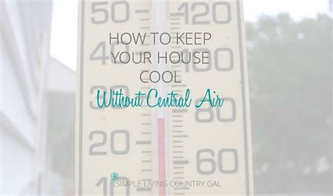 how to keep your house cool how to keep your house cool 28 images 7 easy ways to