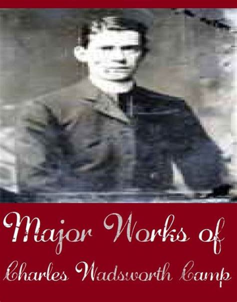 major works of charles 0141198419 major works of charles wadsworth c major works include history of the 305th field artillery