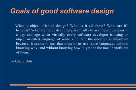 application design goals goals of software design the main goals