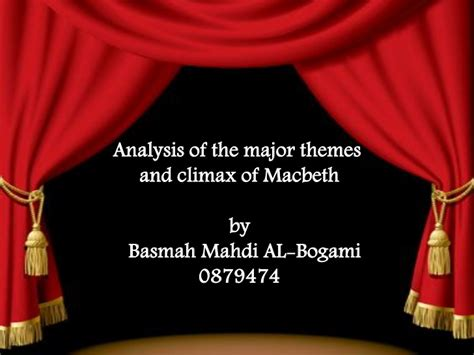 themes in macbeth ppt the major themes by basmah
