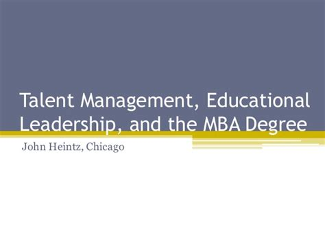 Mba Educational Leadership by Talent Management Educational Leadership And The Mba Degree