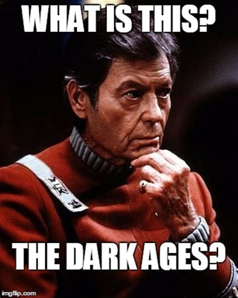 The Darkness Meme - dr mccoy imgflip