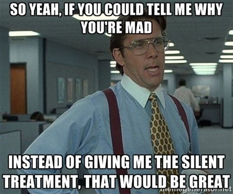 Silent Treatment Meme - silent treatment memes image memes at relatably com