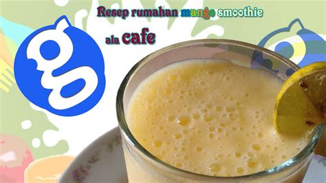 youtube cara membuat jus mangga cara membuat mango smoothie jus mangga susu ala cafe