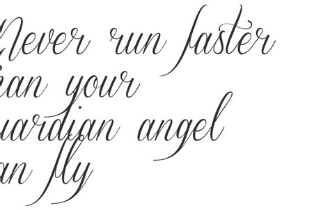 tattoo font exmouth quot never run faster than your guardian angel can fly quot free