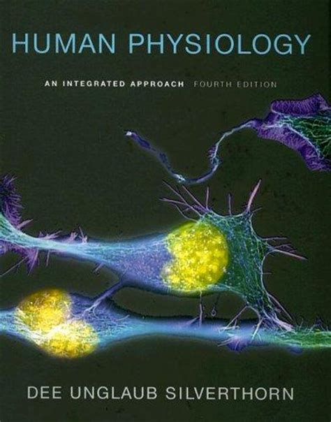 human physiology an integrated approach 6th edition books by author unglaub silverthorn direct textbook