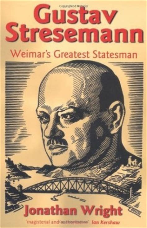 is biography com a scholarly source gustav stresemann quotes quotesgram