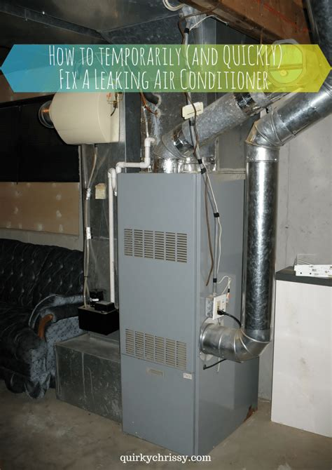 central air conditioner leaking water basement how to temporarily fix a leaking air conditioner