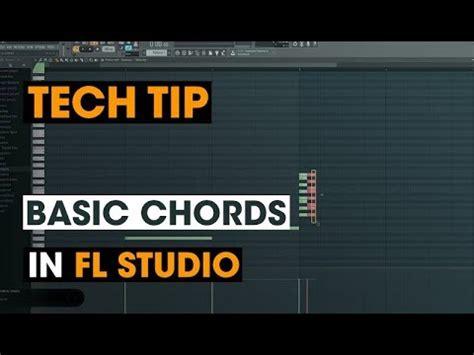 fl studio basic tip on tech tip basic chords in fl studio youtube