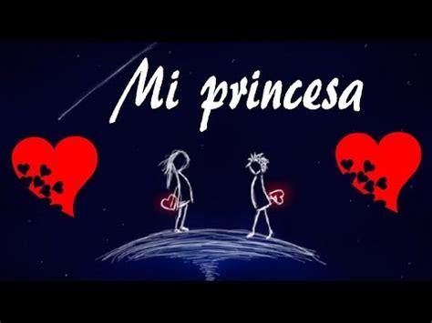 poema romantico de princesa corto poemas cortos quot mi princesa quot youtube