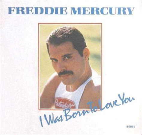 born freddie mercury freddie mercury quot i was born to love you quot single gallery
