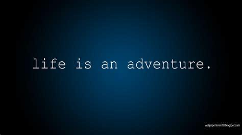 gambar motivasi life  adventure
