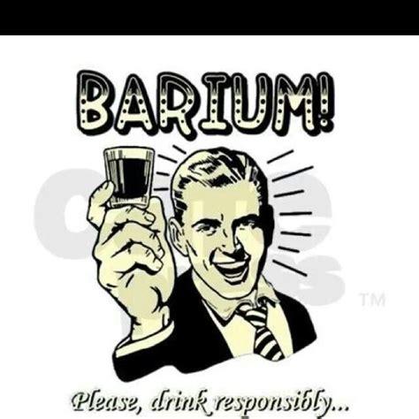 X Teh barium drink responsibly radiology humor