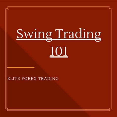 forex swing trading an introduction to swing trading 101 elite forex trading