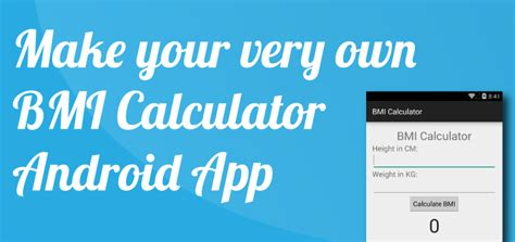 android tutorial make android calculator app how to make your own bmi calculator android app