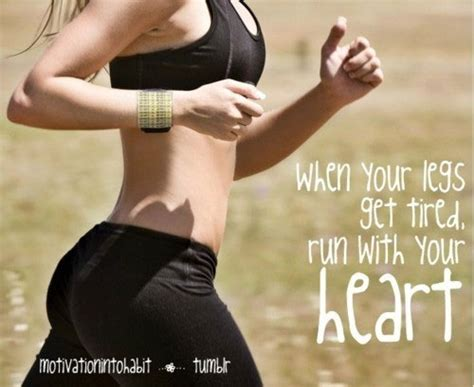 running with your when you legs get tired run with your fitness i inspiration
