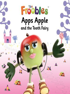 The Froobles Apps Apple apps apple and the tooth by ella davies 183 overdrive