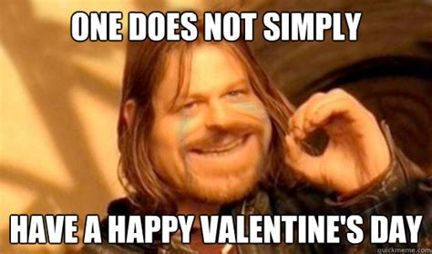 Boromir Memes - one does not simply have a happy valentine s day forever