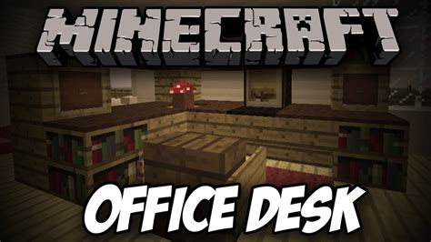 how to build an office desk how to build an office desk in minecraft tutorials