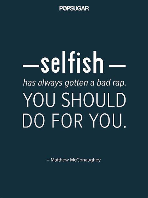 Selfish Quotes Selfish Quotes