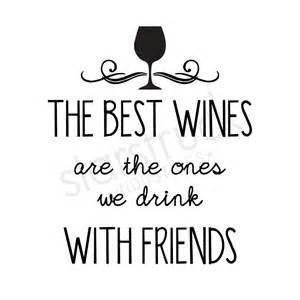 Wine Wall Stickers decal only the best wines are the ones we drink with friends