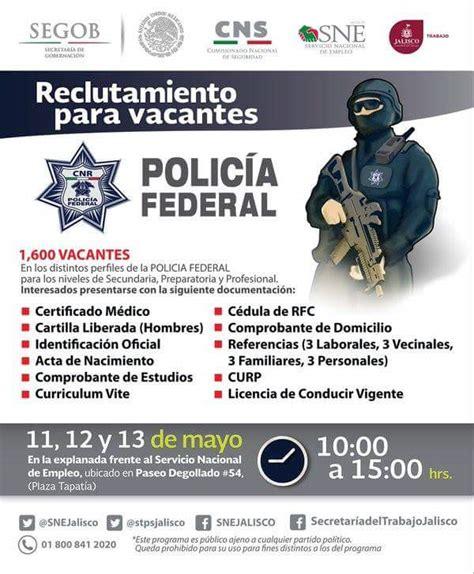 incripcion a la policia federal requisitos 2016 inicia polic 237 a federal reclutamiento en jalisco